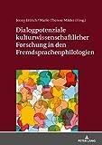 Dialogpotenziale kulturwissenschaftlicher Forschung in den Fremdsprachenphilologien -