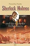 Franziska Franke: Sherlock Holmes und der Club des Höllenfeuers