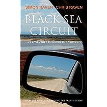 Black Sea Circuit: An Adventure Through the Caucasus (English Edition)