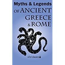 Myths and Legends of Ancient Greece and Rome (Xist Classics)