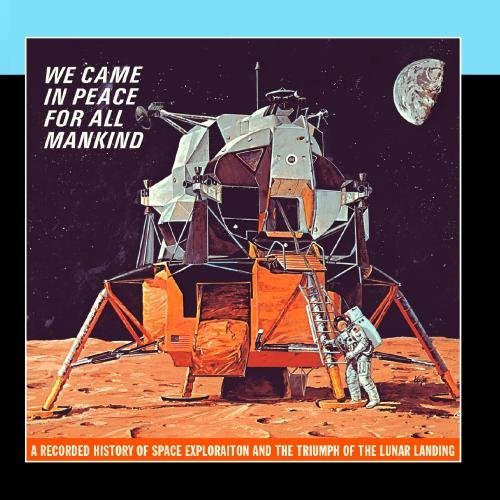 we-came-in-peace-for-all-mankind-by-nasa