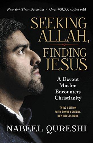 Seeking Allah, Finding Jesus: A Devout Muslim Encounters Christianity (English Edition)