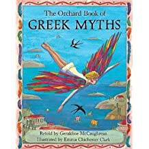 The Orchard Book of Greek Myths by McCaughrean, Geraldine ( 1992 )