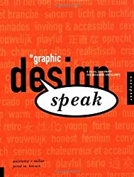 Design Speak: Bridging the Communication Gap Between Clients and Designers by Anistatia R. Miller (1999-07-02)