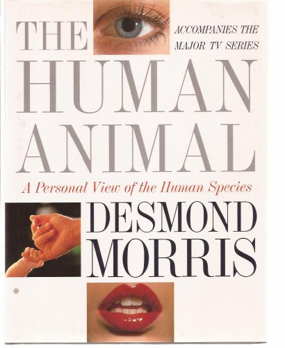 THE HUMAN ANIMAL A PERSONAL VIEW OF THE HUMAN SPECIES.