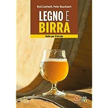 Legno e birra. Guida per il birraio