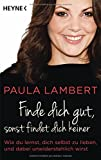 Finde dich gut, sonst... von Paula Lambert
