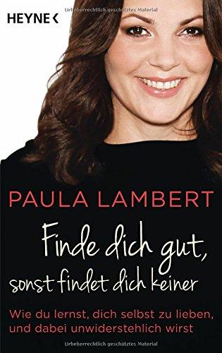 Buchseite und Rezensionen zu 'Finde dich gut, sonst findet dich keiner' von Paula Lambert