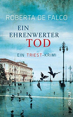 ein-ehrenwerter-tod-ein-triest-krimi-commissario-benussi-reihe-4-german-edition