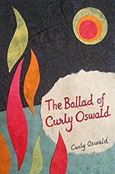 The Ballad of Curly Oswald by [Oswald, Curly]