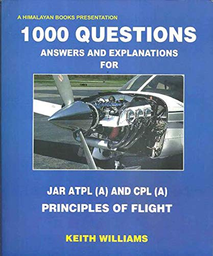 1000 Questions Answers and Explanations for JAR ATPL and CPL Principles of Flight