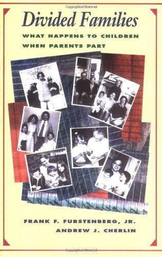 Divided Families: What Happens to Children When Parents Part (The Family and Public Policy) by Frank F. Furstenberg Jr. (1994-03-15)
