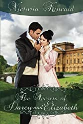 The Secrets of Darcy and Elizabeth: A Pride and Prejudice Variation by Victoria Kincaid (2016-04-25)