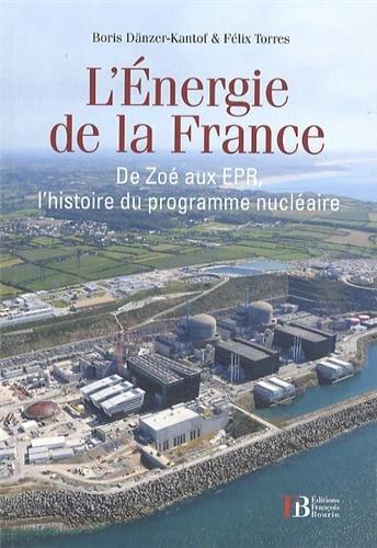 L'énergie de la France : De Zoé aux EPR, une histoire du programme nucléaire français