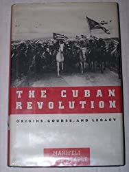 The Cuban Revolution: Origins, Course, and Legacy by Marifeli Perez-Stable (1993-09-30)