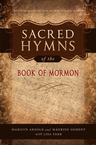 Sacred Hymns of the Book of Mormon by Marilyn Arnold (2009-01-01)