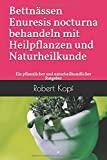 Bettnässen Enuresis nocturna behandeln mit Heilpflanzen und Naturheilkunde (Amazon.de)