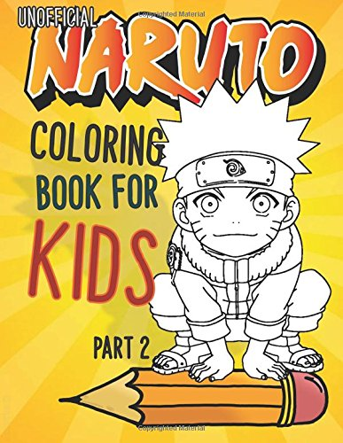 (PART 2): (Unofficial Naruto Coloring Book For Kids ~ 60+ page collection) (Naruto Kid)