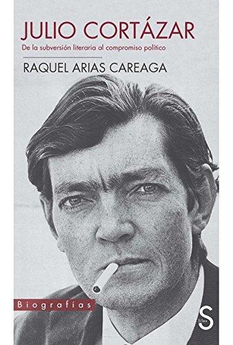 Julio Cortázar (Biografías) por Raquel Arias Careaga