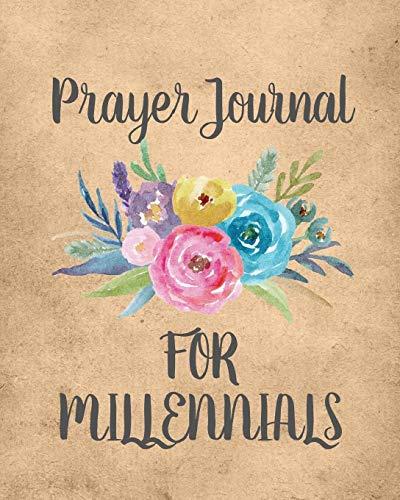 Prayer Journal For Millennials: Prayer Worship and Praise for Millennials    Church groups   Prayer Chain   Gratitude   Faith Based   Homeschooling ... School Teachers   Bible Study   Gift Under 10