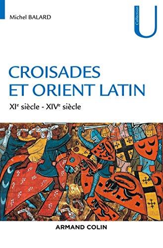 Croisades et Orient Latin - 3e d. - XIe-XIVe sicle