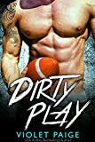 Dirty Play: A Bad Boy Sports Romance