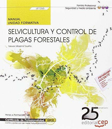 Manual. Selvicultura y control de plagas forestales (UF1265). Certificados de Profesionalidad. Control y Protección del Medio Natural (SEAG0309) por Nieves Villaamil Touriño