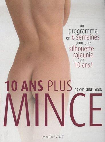 10 ans plus mince : Un programme en 6 semaines pour une silhouette rajeunie de 10 ans par Christine Lydon