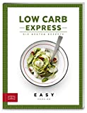 Low Carb Express: Die besten Rezepte (Easy Kochbücher)