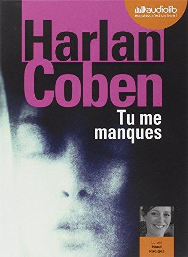 Tu me manques = Missing you / Harlan Coben | Coben, Harlan (1962-....). Auteur