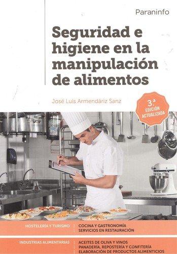 Descargar Libro Seguridad e higiene en la manipulación de alimentos 3.ª edición de JOSÉ LUIS ARMENDÁRIZ SANZ