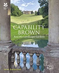 Capability Brown: And His Landscape Gardens by Sarah Rutherford (2016-04-14)