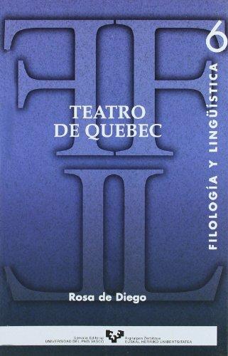Teatro de Quebec (Serie de Filología y Lingüística)
