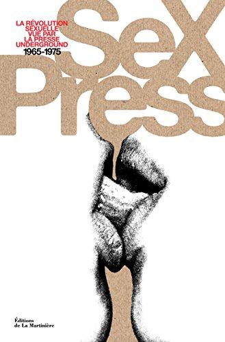Sex Press : La révolution sexuelle vue par la presse underground