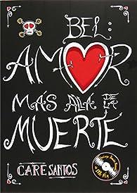 Bel, amor más allá de la muerte ) par Care Santos