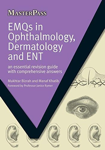 EMQs in Ophalmology, Dermatology Ad ENT: An Essential Revision Guide with Comprehensive Answers (Masterpass) by Mukhtar Bizrah (2013-04-22)