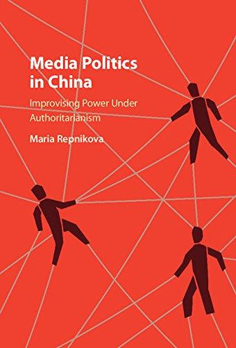 Media Politics in China: Improvising Power under Authoritarianism (English Edition)