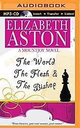 The World, the Flesh & the Bishop (Mountjoys) by Elizabeth Aston (2015-06-02)