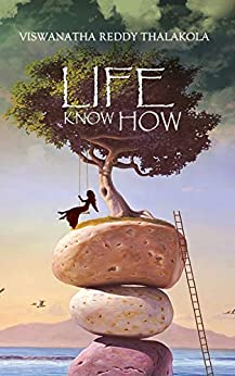 Life Know-How: Life Advice From A Father To His Child by [Thalakola, Viswanatha]