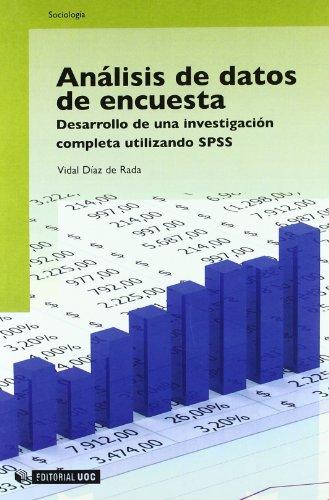 Análisis de datos de encuestas: Desarrollo de una investigación completa utilizando SPSS (Manuales)