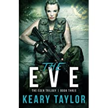 The Eve (The Eden Trilogy) (Volume 3) by Keary Taylor (2013-11-07)