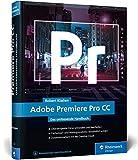 Adobe Premiere Pro CC: Das umfassende Handbuch - Robert Klaßen