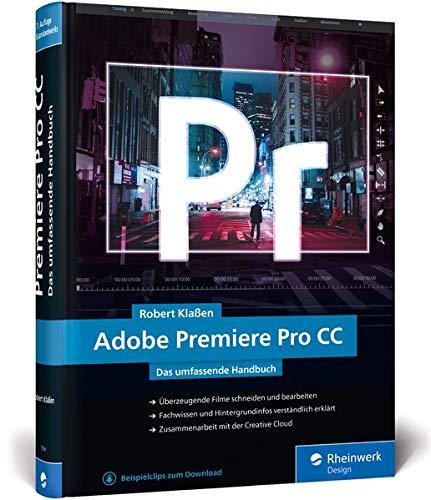 Adobe Premiere Pro CC: Das umfassende Handbuch