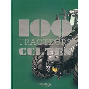 Les 100 cultes – Tracteurs