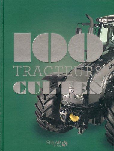 100 tracteurs cultes par Francis Dréer