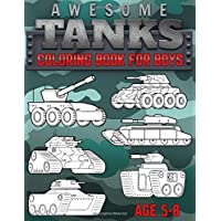 Awesome Tanks Coloring Book for Boys: Little Army Vehicles for Kids Ages 5-8 | 25 illustrations of various Tanks, Armored Vehicles and Artilery. (Army Coloring Books)