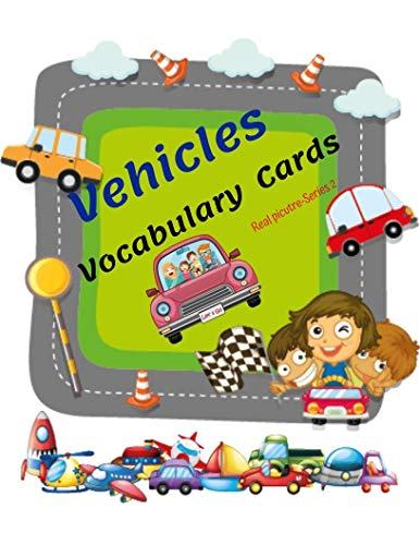 The Vocabulary Flashcards of Vehicles: Learning & Skill development for Kid and Preschool, it enhances concentration and imagination with real picture more than 40 pics. (Series 2) (English Edition)