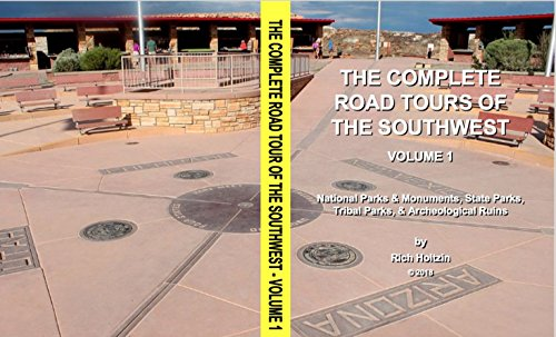 The Complete Road Tours Of The Southwest, Volume 1: National Parks & Monuments, State Parks, Tribal Parks & Archeological Ruins (English Edition)