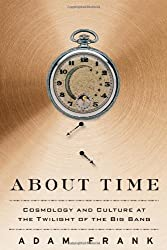 About Time: Cosmology and Culture at the Twilight of the Big Bang (Hardback) - Common