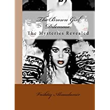 The Brown Girl Dilemma: The Mysteries Revealed (English Edition)